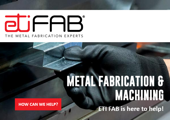 HOW CAN ETI FAB HELP TODAY?
